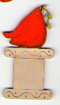 Red Bird Thread Winder by Theodora Cleave