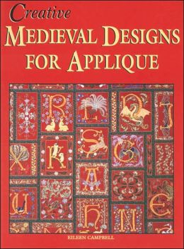 Medieval Designs for Applique book by Eileen Campbell